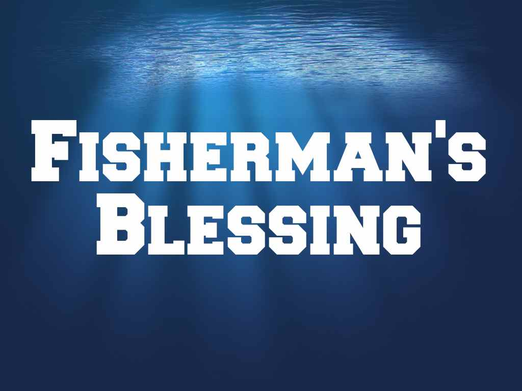 Fisherman Blessing