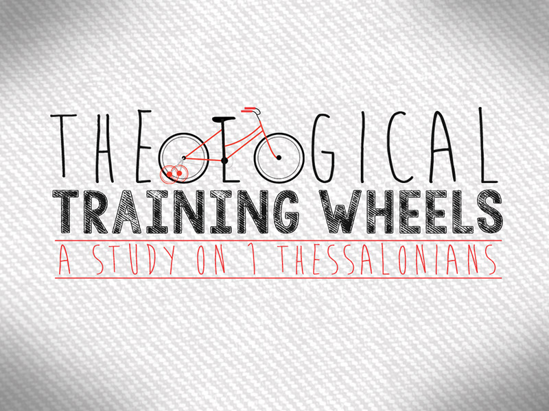 Theological Training Wheels – May 2016